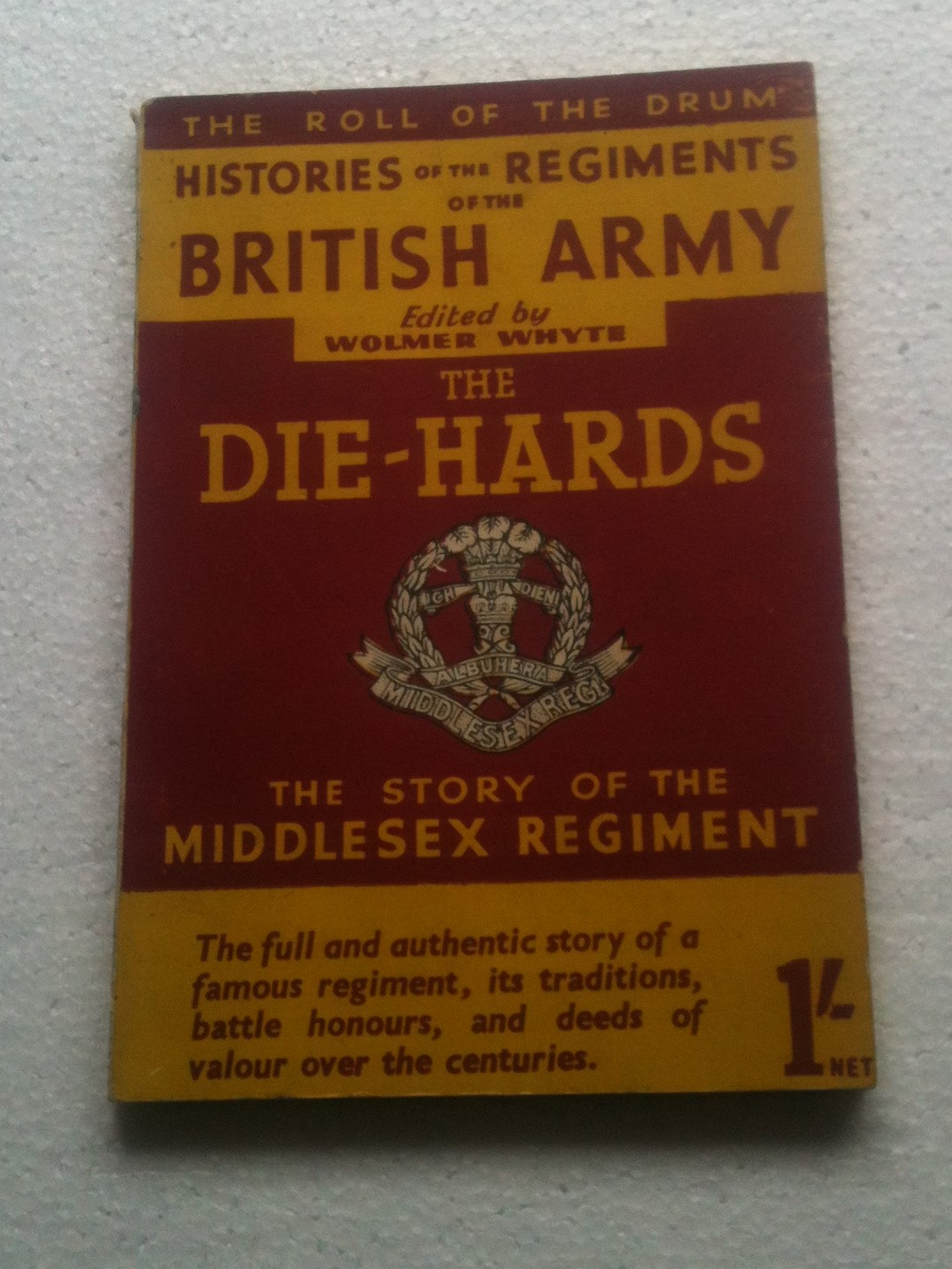 Image for The Roll of the Drum Histories of the Regiments of the British Army  The Die-Hards  the Story of the Middlesex Regiment