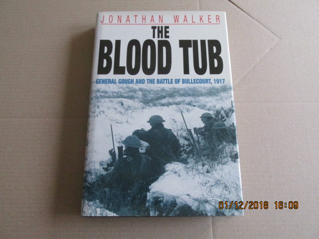 Image for The Blood Tub  General Gough and the Battle of Bullecourt, 1917 [ a Fine First Printing ]