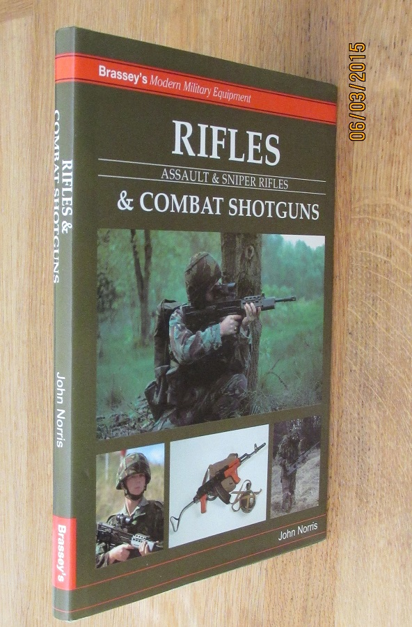 Image for Rifles and Combat Shotguns: Assault and Sniper Rifles (Modern Military Equipment) a Fine First Printing