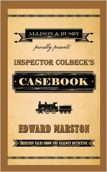 Image for Inspector Colbeck's Casebook Thirteen Tales From The Railway Detective Unread Fine First Printing