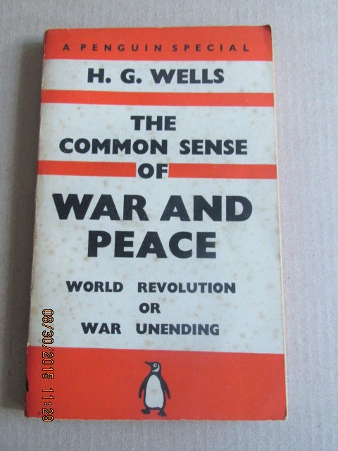 Image for The Common Sense of War and Peace World Revolution or War Unending  [ First Penguin Special Printing ]