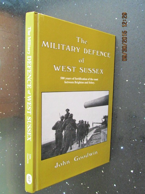 Image for The Military Defence of West Sussex [ First Edition First Printing ]