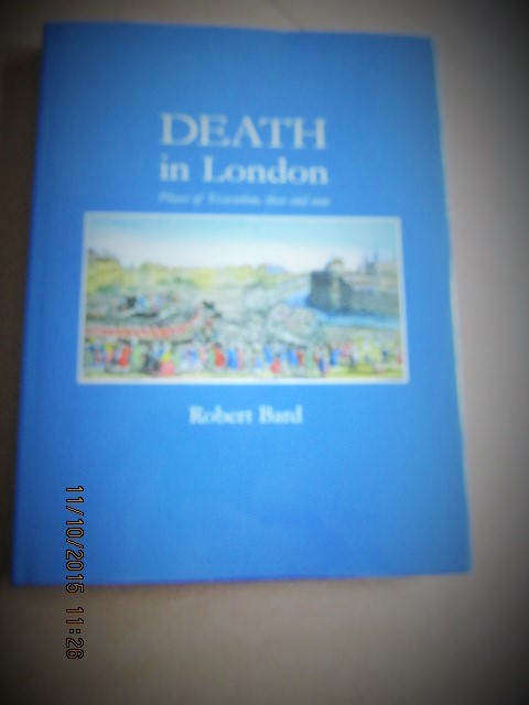 Image for Death In London Places of Execution , Then and Now  [ a Fine First Printing ]