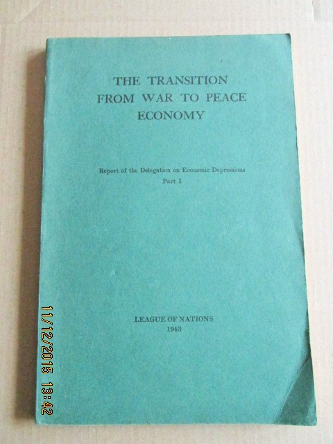 Image for The Transition From War To Peace Economy Report of the Delegation on Economic Depressions Part 1 [ 1943 First Printing ]