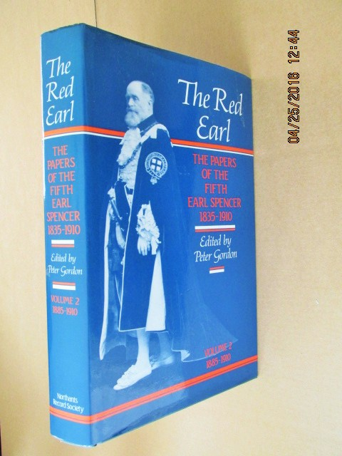 Image for The Red Earl: v. 2, 1885-1910: Papers of the Fifth Earl Spencer: 1885-1910 Part 2 (The publications of the Northamptonshire Record Society) Edited By Peter Gordon