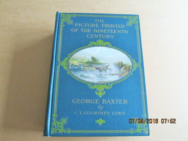 Image for The Picture Printer of the Nineteenth Century  George Baxter 1804-1867 First Edition