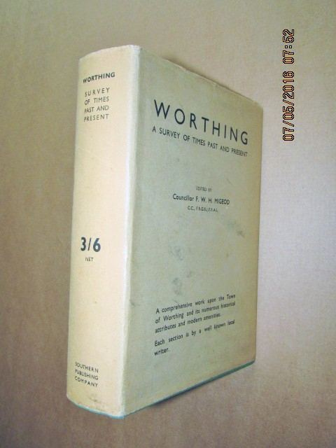 Image for Worthing a Survey of Times Past and Present By Local Writers  on the Occasion of the Forty-Third  Congress of the South Eastern Union of Scientific Societies  [ First Printing 1938 in Jacket ]