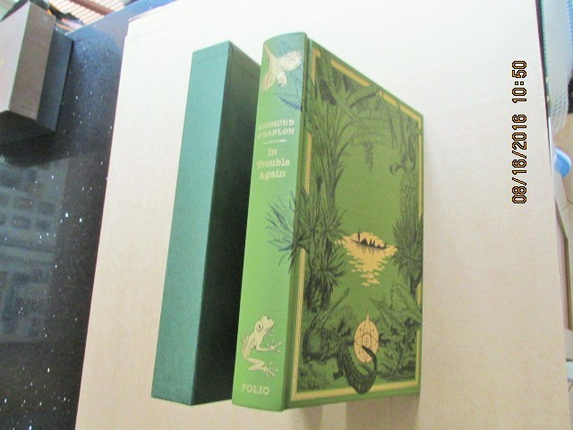 Image for In Trouble Again a Journey Between the Orinoco and the Amazon First Edition Folio Society Edition in Slipcase