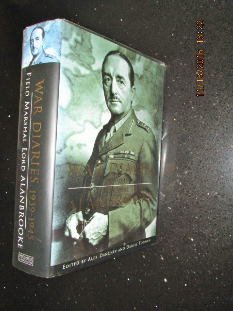 Image for War Diaries 1939-1945 Field Marshal Lord Alanbrooke [ a Fine First Printing Signed By Both Editors ]