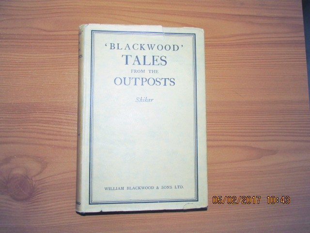 Image for Blackwood Tales of the Outposts Shikar 1933 First Printing in Dustjacket