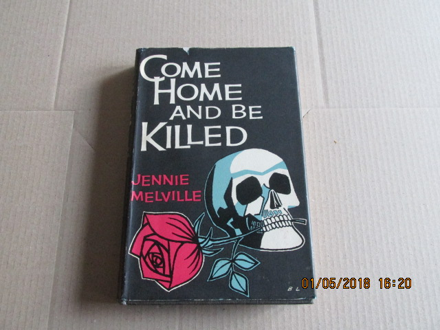 Image for Come Home and be Killed