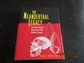 Image for The Neanderthal Legacy: An Archaeological Perspective from Western Europe: An Archaeological Perspective of Western Europe First Edition Hardback in Dustjacket