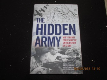 Image for The Hidden Army MI9's Force and the Untold Story of D-Day  Unread First Edition Hardback in Dustjacket