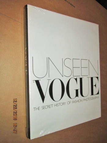 Image for Unseen Vogue the Secret History of Fashion Photopgraphy Still Sealed in Cellophane First Edition Hardback in Dustjacket