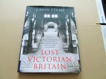 Image for Lost Victorian Britain First Edition Hardback in Dustjacket