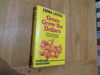 Image for Green Grow the Dollars First Edition Hardback in Dustjacket