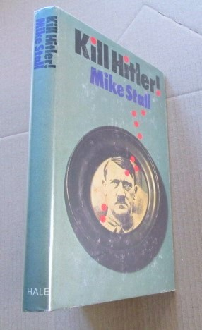 Image for Kill Hitler First Edition Hardback in Dustjacket