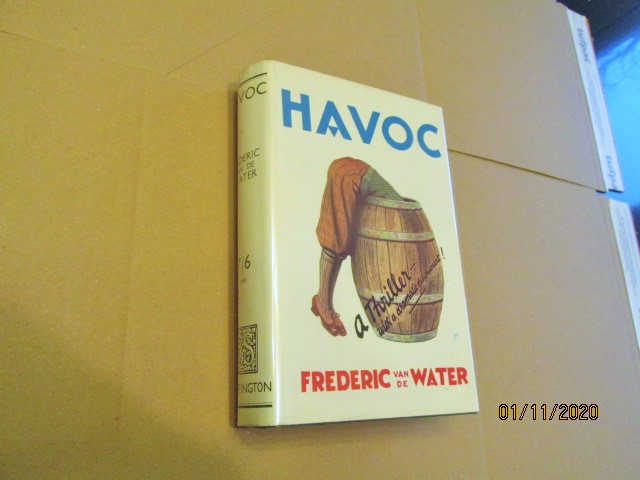 Havoc a Thriller with a Dramatic Denouement First Edition in Original Dustjacket