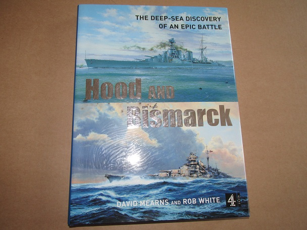 Image for Hood and Bismarck: The Deep-Sea Discovery of an Epic Battle Signed By Last Survivor Ted Briggs