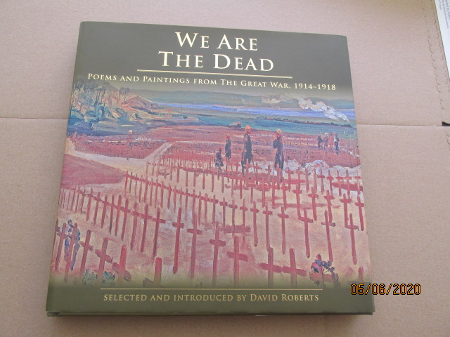 Image for We are the Dead Poems and Paintings from the Great War 1914-1918 Unread Fine First Edition Hardback in Dustjacket