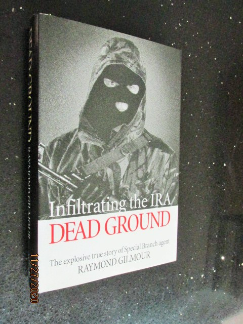 Image for Dead Ground: Infiltrating the IRA the Explosive True Story of Special Branch Agent Raymond Gilmour First Edition Hardback in Dustjacket