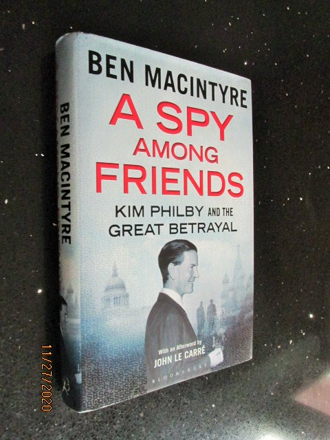 Image for A Spy Among Friends Kim Philby and the Great Betrayal First Edition Hardback in Dustjacket